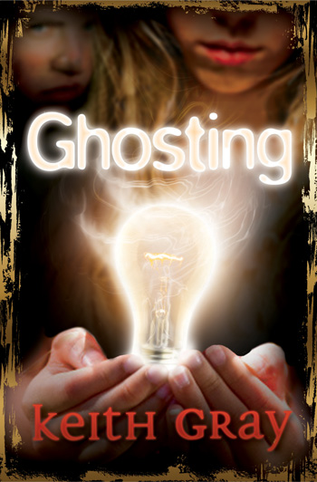 Ghosting by Keith Gray