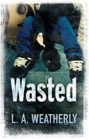 Wasted by L.A. Weatherly