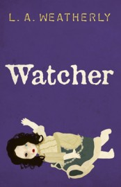 Watcher by L.A. Weatherly