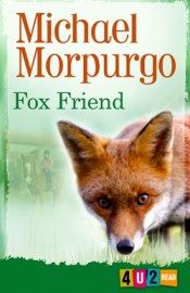 Fox Friend 4u2read by Michael Morpurgo