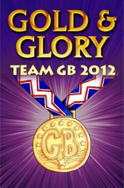 Gold and Glory: Team GB 2012 by