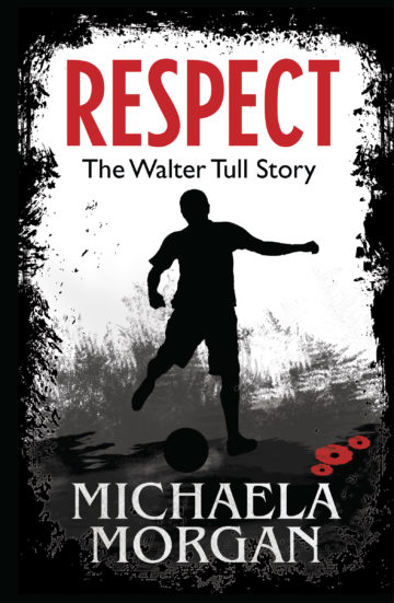 Respect: The Walter Tull Story by Michaela Morgan