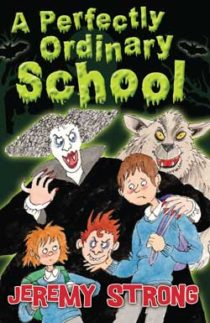 A Perfectly Ordinary School by Jeremy Strong