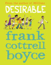 Desirable by Frank Cottrell Boyce