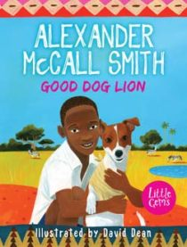 Good Dog Lion by Alexander McCall Smith