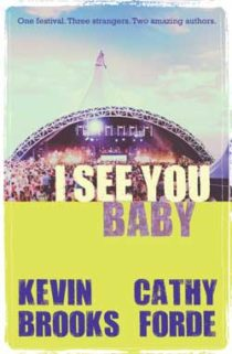 I See You Baby by Kevin Brooks and Catherine Forde