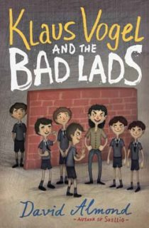 Klaus Vogel and the Bad Lads by David Almond