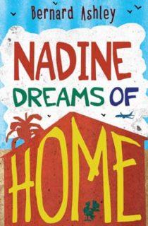Nadine Dreams of Home by Bernard Ashley