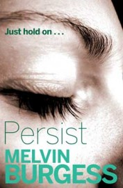 Persist by Melvin Burgess