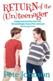Return of the (Un)teenager by Pete Johnson