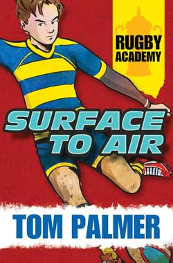 Rugby Academy: Surface to Air by Tom Palmer