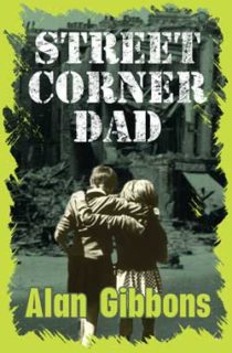 Street Corner Dad by Alan Gibbons