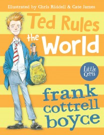 Ted Rules the World by Frank Cottrell Boyce