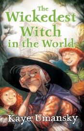 The Wickedest Witch in the World by Kaye Umansky