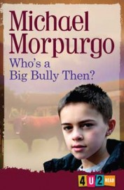 Who's A Big Bully Then? 4u2read by Michael Morpurgo