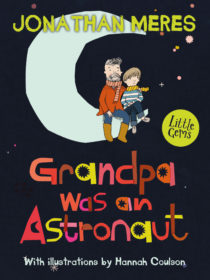 Cover image for Grandpa Was an Astronaut by Jonathan Meres