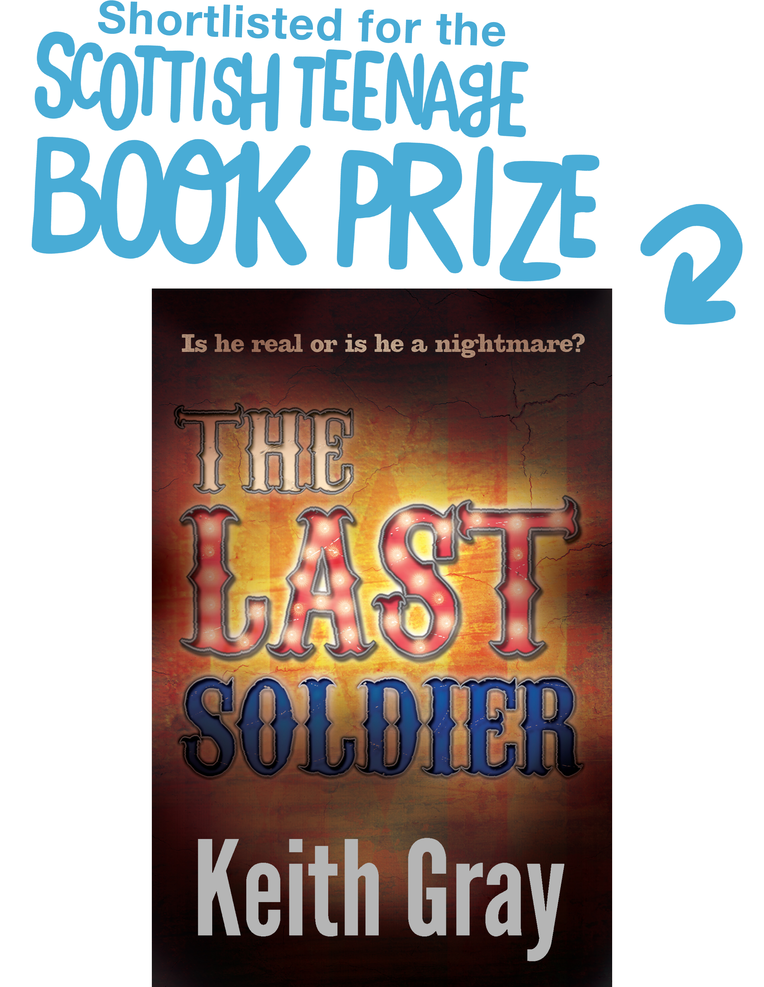 The Last Solider by Keith Gray, shortlisted for the Scottish Teenage Book Prize