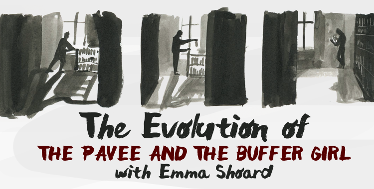 Banner image for the blog 'The Evolution of THE PAVEE AND THE BUFFER GIRL with Emma Shoard'