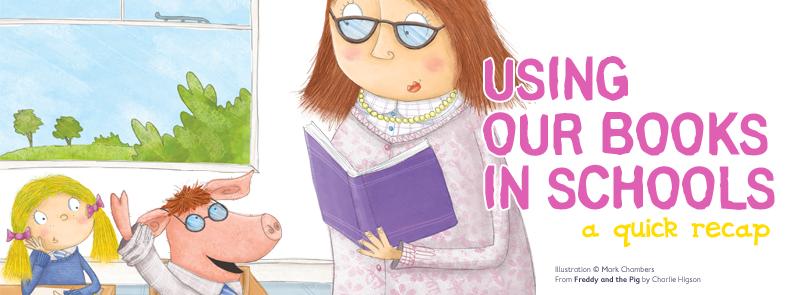 Using Our Books in Schools: A Quick Recap