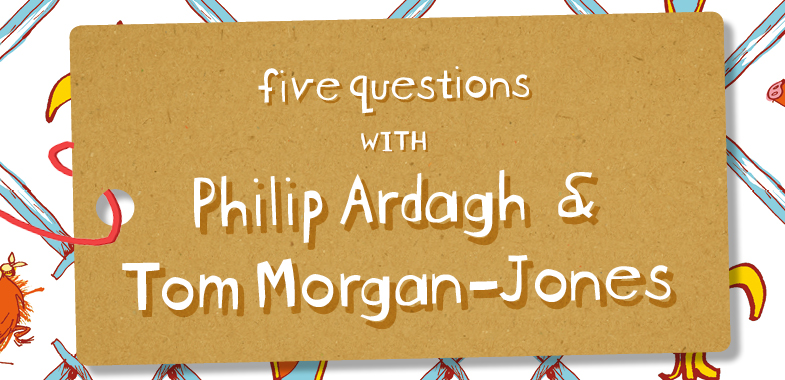 Five Questions with Philip Ardagh and Tom Morgan-Jones
