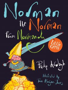 Norman the Norman from Normandy by Philip Ardagh, illustrated by Tom Morgan-Jones