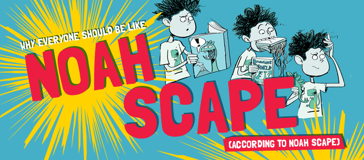 An graphic for the blog post 'Why Everyone Should Be Like Noah Scape' with illustrations of Noah from the book