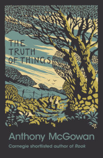 Cover image for The Truth of Things by Anthony McGowan. The image shows an illustration of a countryside scene featuring two boys walking their dog along a country path.