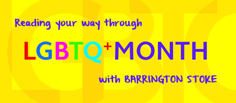 A bright yellow banner than reads Reading your way through LGBTQ+ Month with Barrington Stoke