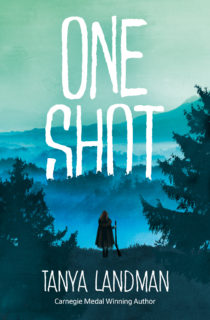 Image of the cover for ONE SHOT by Tanya Landman. The cover features the silhouette of a young girl holding a gun and standing in front of a vast forest. The words ONE SHOT rise out of the trees.