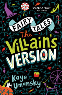 Cover image for The Villain's Version featuring illustrations of important items from the fairy tales including a poison apple, a pumpkin and a glass slipper. They are intertwined with vines and surround the book title,