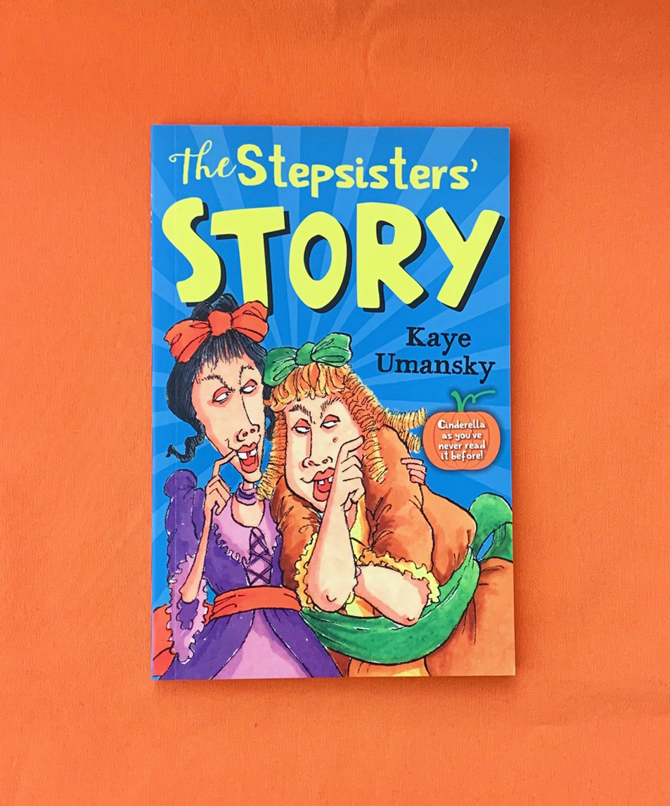 Photograph of the book The Stepsisters' Story by Kaye Umansky