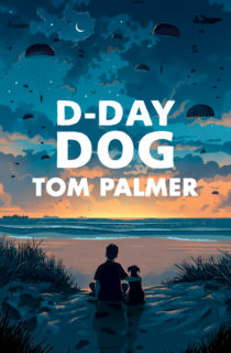 Cover image of D-Day Dog by Tom Palmer with cover artwork by Tom Clohosy Cole. The cover features an image of a boy and dog sitting at the beach as parachutes descend from the night sky