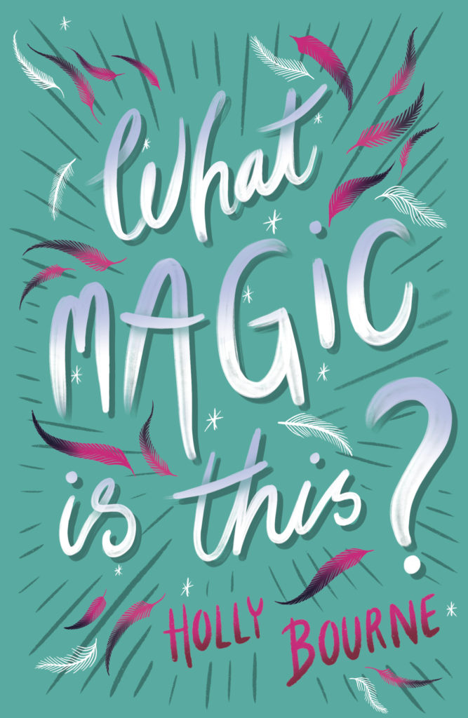 Cover image of What Magic is This? by Holly Bourne