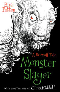 COVER IMAGE Monster Slayer: A Beowulf Tale by Brian Patten and Chris Riddell